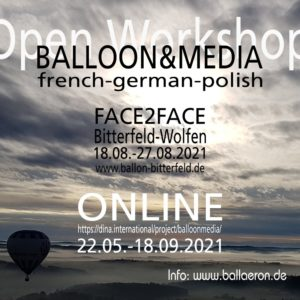 Picture contents text: Open German-French-Polish Workshop Balloon&Media Online at dina.international from 22 May 2021 to 18 September 2021 and Face-to-face in Bitterfeld-Wolfen (Germany) from 18 August 2021 to 27 August 2021